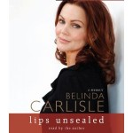 Book Review: Belinda Carlisle Unseals Lips on Stardom, Relationships and Addiction