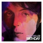 "Paul Weller honors Paul McCartney with special ""Birthday"" cover"