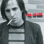 Paul Collins' new album Feel the Noise released today, tour dates set